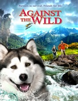 Against the Wild movie poster (2013) picture MOV_496ad59e