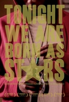 Tonight We Are Born as Stars movie poster (2012) picture MOV_4cdd02ec