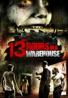 13 Hours in a Warehouse movie poster (2008) picture MOV_4daa70f9