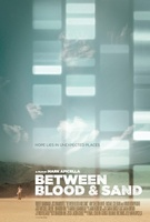 Between Blood and Sand movie poster (2006) picture MOV_4f0f3a17