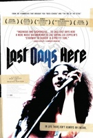 Last Days Here movie poster (2011) picture MOV_4f5f4d76