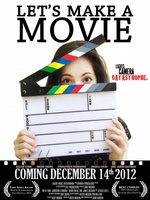Let's Make a Movie movie poster (2012) picture MOV_4f77290f