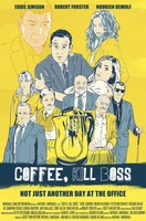 Coffee, Kill Boss movie poster (2013) picture MOV_540694a2