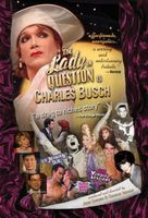 The Lady in Question Is Charles Busch movie poster (2005) picture MOV_55e267dd