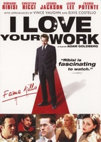 I Love Your Work movie poster (2003) picture MOV_573a74b1