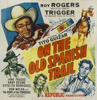 On the Old Spanish Trail movie poster (1947) picture MOV_57e047ee