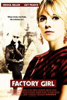Factory Girl movie poster (2006) picture MOV_5808c703