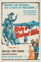 Ride a Violent Mile movie poster (1957) picture MOV_58992f5c