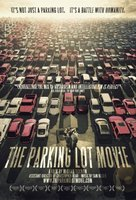The Parking Lot Movie movie poster (2010) picture MOV_5918bbed