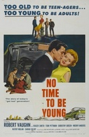No Time to Be Young movie poster (1957) picture MOV_5b9ce60e