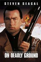 On Deadly Ground movie poster (1994) picture MOV_5ccc7a18