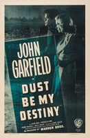 Dust Be My Destiny movie poster (1939) picture MOV_5d69658d