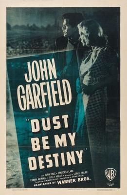 Dust Be My Destiny movie poster (1939) poster MOV_5d69658d