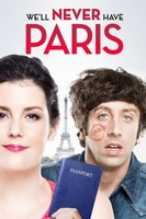 We'll Never Have Paris movie poster (2014) picture MOV_5dde1fa5
