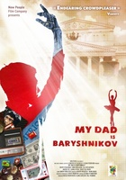 Moi Papa Baryshnikov movie poster (2011) picture MOV_60230c0b