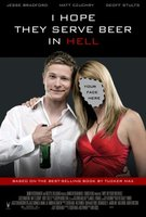 I Hope They Serve Beer in Hell movie poster (2009) picture MOV_64751830