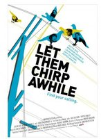 Let Them Chirp Awhile movie poster (2007) picture MOV_656f5f98