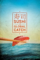 Sushi: The Global Catch movie poster (2011) picture MOV_69744232