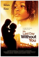 My Last Day Without You movie poster (2011) picture MOV_6b021e20