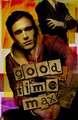 Good Time Max movie poster (2007) poster MOV_6f0f154b