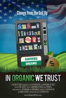 In Organic We Trust movie poster (2012) picture MOV_71cf0c6d