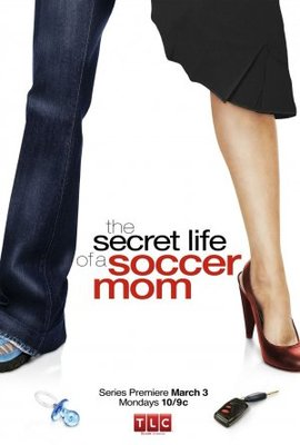 The Secret Life of a Soccer Mom movie poster (2008) poster MOV_71dfc377