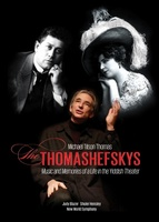 The Thomashefskys: Music and Memories of a Life in the Yiddish Theater movie poster (2012) picture MOV_72074654