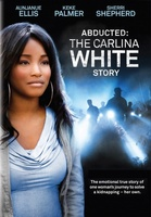 Abducted: The Carlina White Story movie poster (2012) picture MOV_74402af0
