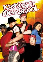 Kickin It Old Skool movie poster (2007) picture MOV_76319364