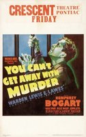 You Can't Get Away with Murder movie poster (1939) picture MOV_76cd8069