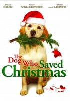 The Dog Who Saved Christmas movie poster (2009) picture MOV_76f53448