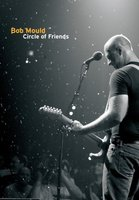 Bob Mould: Circle of Friends movie poster (2007) picture MOV_78cb83c4