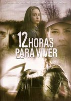 12 Hours to Live movie poster (2006) picture MOV_79a06df1