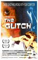 The Glitch movie poster (2008) picture MOV_7a1e4323