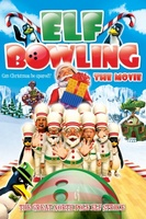 Elf Bowling the Movie: The Great North Pole Elf Strike movie poster (2007) picture MOV_7afcc5cf