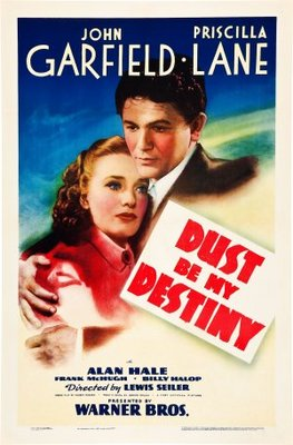 Dust Be My Destiny movie poster (1939) poster MOV_7c3ae289