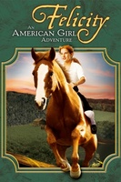 Felicity: An American Girl Adventure movie poster (2005) picture MOV_7c6ddc63
