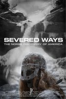 Severed Ways: The Norse Discovery of America movie poster (2007) picture MOV_7c8bb3cb
