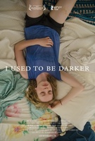 I Used to Be Darker movie poster (2013) picture MOV_856e1b8a