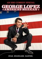 George Lopez: America's Mexican movie poster (2007) picture MOV_85ff12f4