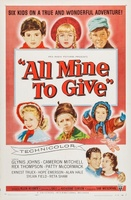 All Mine to Give movie poster (1957) picture MOV_8b12e1d5