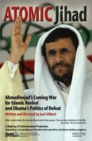 Atomic Jihad: Ahmadinejad's Coming War and Obama's Politics of Defeat movie poster (2010) picture MOV_8cb572de