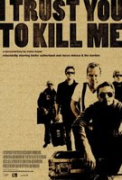 I Trust You to Kill Me movie poster (2006) picture MOV_8d63357f