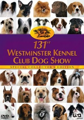 The 131st Westminster Kennel Club Dog Show movie poster (2007) poster MOV_8e08331a