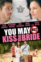 You May Not Kiss the Bride movie poster (2011) picture MOV_8eba5953