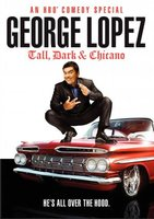 George Lopez: Tall, Dark & Chicano movie poster (2009) picture MOV_90325bc3