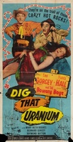 Dig That Uranium movie poster (1955) picture MOV_920fa986