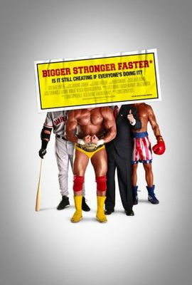 Bigger, Stronger, Faster* movie poster (2008) poster MOV_92654160