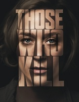 Those Who Kill movie poster (2014) picture MOV_946c47c2