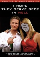 I Hope They Serve Beer in Hell movie poster (2009) picture MOV_95d04e50
